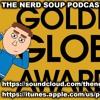 Avengers Endgame Trailer Discussion Part 2 & Golden Globes Nominations! - The Nerd Soup Podcast