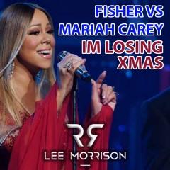 Fish3r x Mariah Carey - Im L0sing Xmas (Lee Morrison Mashup)