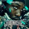 Championships- Meek Mill