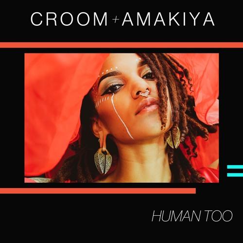 Human Too - ft. Amakiya