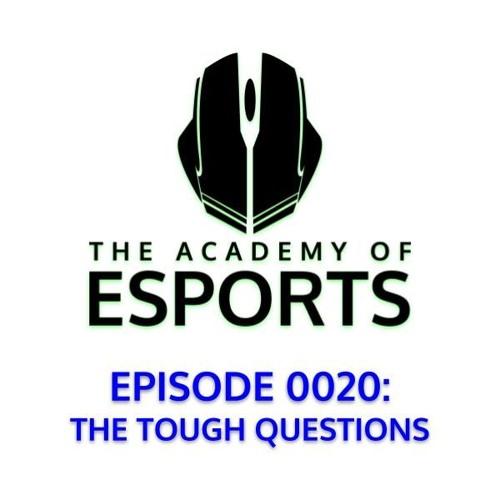Episode 0020: The Tough Questions