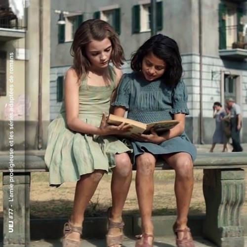 L'amie prodigieuse et les séries adaptées de romans