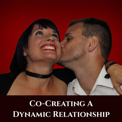 Co-Creating a Dynamic Relationship