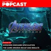Avengers Endgame Speculation + The Game Awards Recap & Results - Episode 156