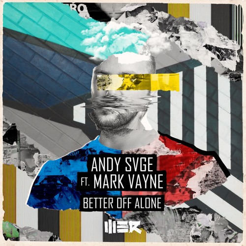 ANDY SVGE ft. Mark Vayne - Better Off Alone