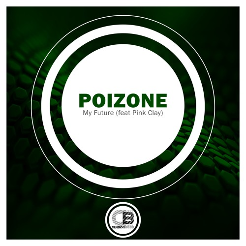 My Future (feat. Pink Clay) By Poizone