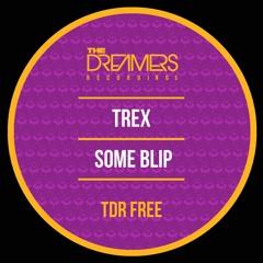 Trex - Some Blips (FREE DL + SAMPLEPACK) (TDRFREE013)