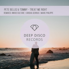 Pete Bellis & Tommy - Treat Me Right (Nikko Culture Remix)