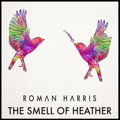 Roman Harris - The Smell Of Heather