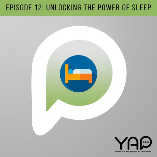 Ep. 12: Unlocking the Power of Sleep with Daniel Gartenberg