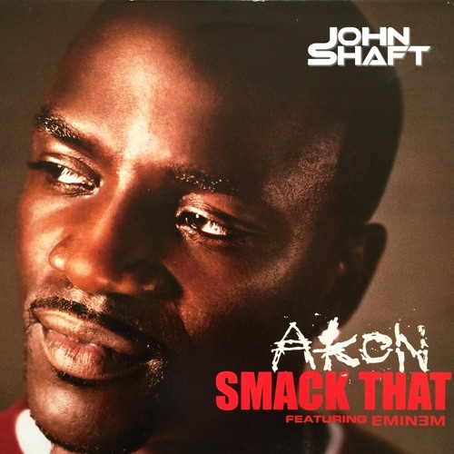 Smack that (John Shaft Remix)