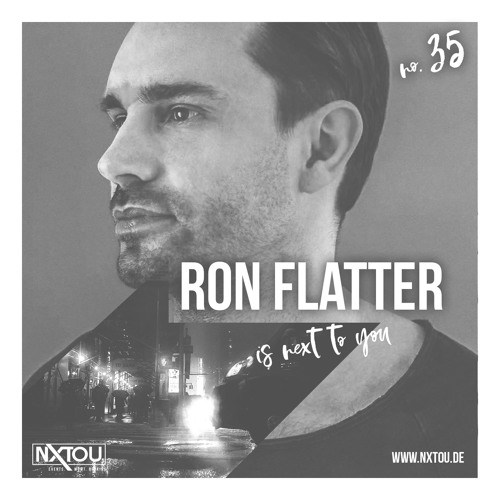 NXTOU Podcast #35 - Ron Flatter (GER)