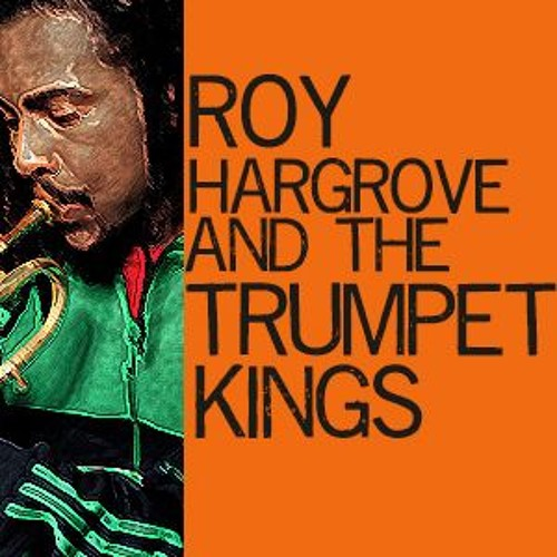 Roy Hargove And The Trumpet Kings - Part 1
