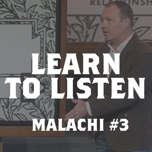 Malachi #3 - Learn to Listen