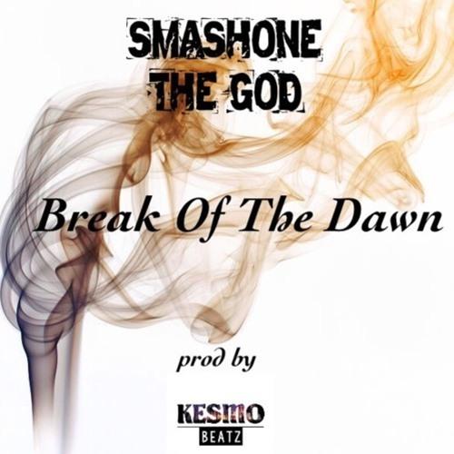 Smashone The God - Break Of The Dawn (Prod by Kesmo Beatz)