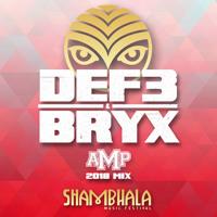 DEF3 & BRYX - SHAMBHALA 2018 MIX