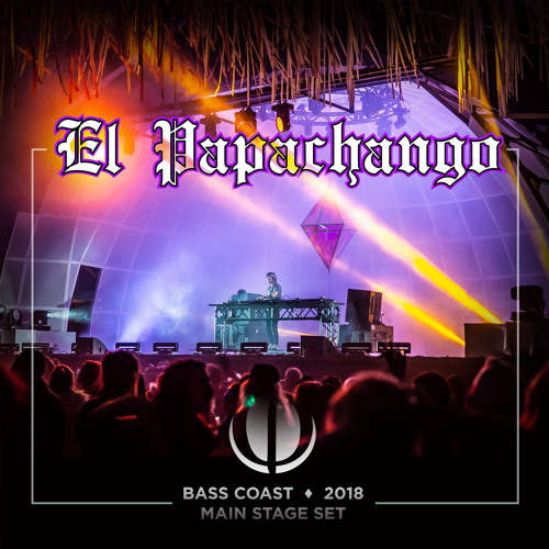 El Papachango - Bass Coast 2018 - Main Stage Set