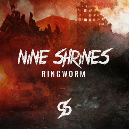"Nine Shrines - ""Ringworm"""