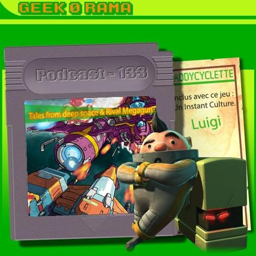 Episode 133 Geek'O'rama - Tales from Deep Space & Rival Megagun | Instant Culture : Luigi 