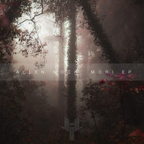 Allen Mock - MORI [EP] 2018