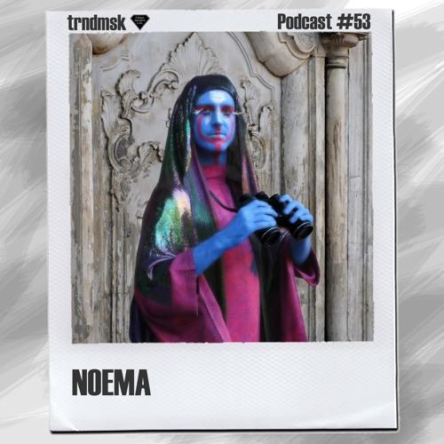 trndmsk Podcast #53 - Noema