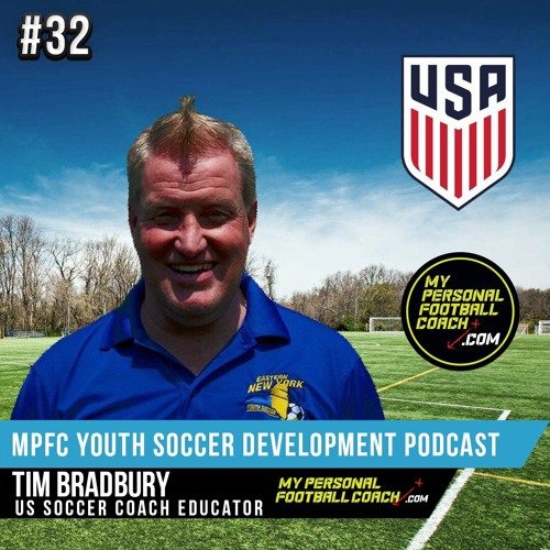 MPFC Youth Soccer Development Podcast Episode 32 Tim Bradbury