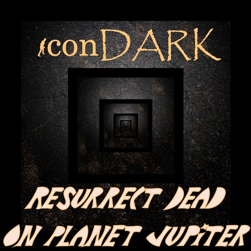 Resurrect Dead on Planet Jupiter