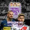 Finally, a Libertadores Final! - Football Crazy Episode 80