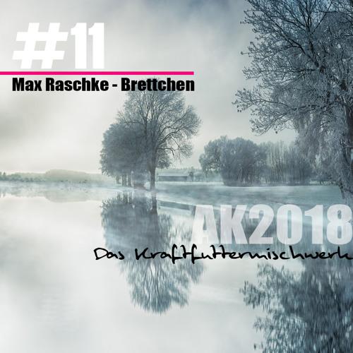 2018 #11: Max Raschke - Brettchen