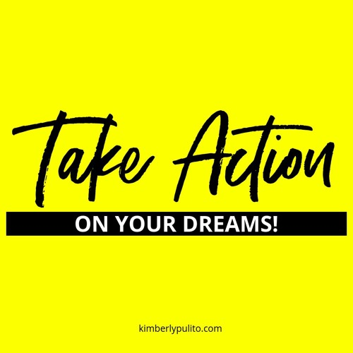 Take Action Of Your Dreams