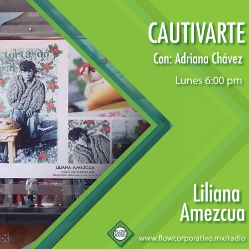 CautivArte 138 - Lilliana Amezcua