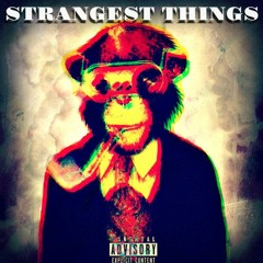 """""""Strangest Things"""" Illicit6 Ft Hollow"""