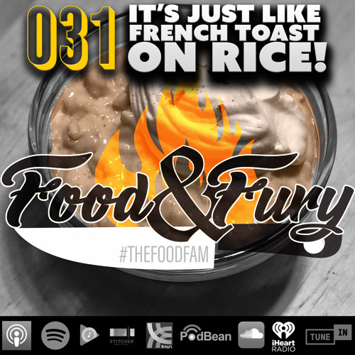 031 -  It's Just Like French Toast on Rice! (Rice Pudding)