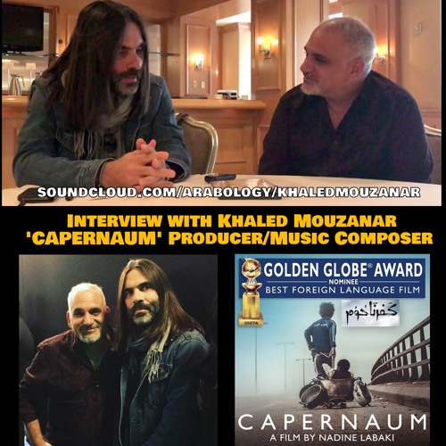 Interview with Khaled Mouzanar, Music Composer + Producer of 'Capernaum'