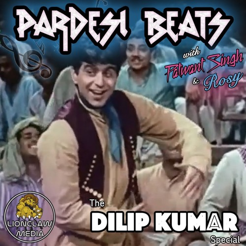 Pardesi Beats Show with Patwant Singh - Dilip Kumar Special - Aired on 2018, Dec. 11