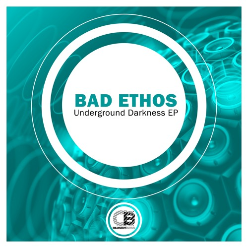Underground Darkness EP By Bad Ethos | Releases 28th December 2018