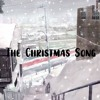 The Christmas Song by Nat King Cole (cover song)