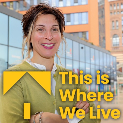 This is Where We Live: Leilani Farha - Is Housing the battle ground of the 21st Century?