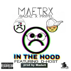 Maetrx ft D-Host - In The Hood [prod.by.made_it].mp3