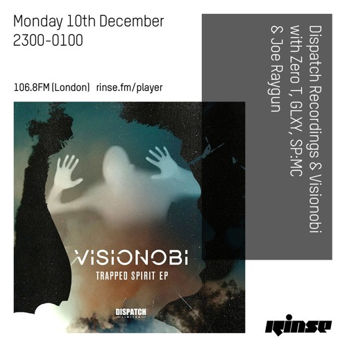 Zero T, GLXY, SP MC, Joe Raygun, Visionobi — Dispatch Recordings Rinse FM (10-12-2018)