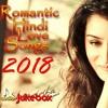 Love Songs 2018   Top Bollywood Songs