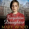 The Forgotten Daughter by Mary Wood