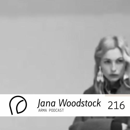 ARMA PODCAST 216: Jana Woodstock @ Arma Comes Closer