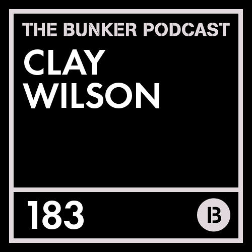 The Bunker Podcast 183: Clay Wilson