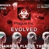 Plague Inc Evolved - Vampire Plague Theme