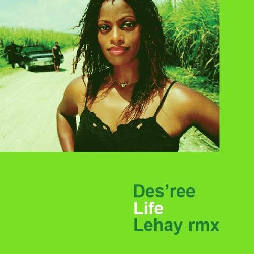 Des'ree - Life (Lehay's Soulful Remix) by Lehay (Remixes ...