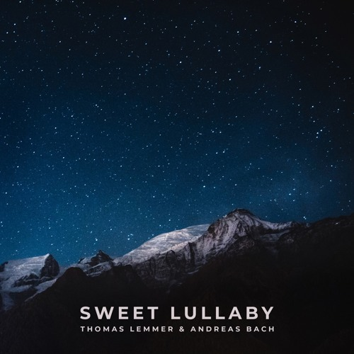 Thomas Lemmer & Andreas Bach - Sweet Lullaby - Snippet