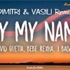 Download David Guetta, Bebe Rexha & J Balvin - Say My Name (Dimitri & Vasili) Remix Mp3