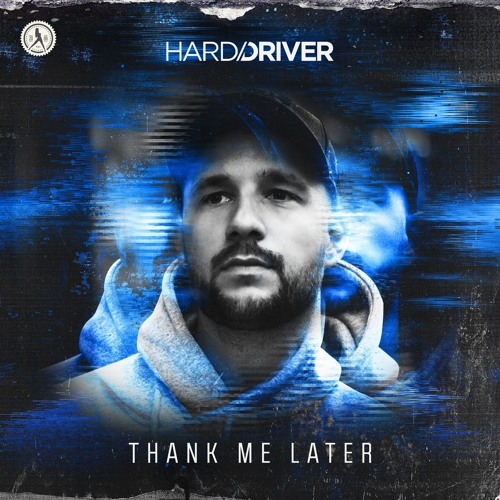 Hard Driver - Thank Me Later