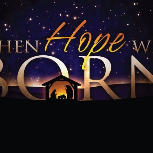 When Hope Was Born 12.9.18